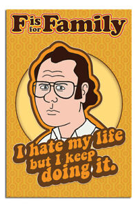 """LAMINATED F Is For Family I Hate My Life Poster Official Licensed 24x36"""""""