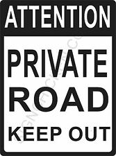 "ATTENTION PRIVATE ROAD 9"" x 12"" ALUMINUM SIGN - WHITE & BLACK - traffic sign"