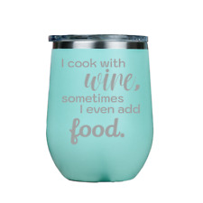 I cook with wine| 12oz Stainless Steel Stemless Wine Tumbler