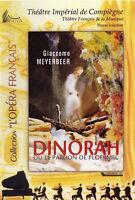 DINORAH OU LE PARDON DE PLOERMEL : Opéra de Giacomo MEYERBEER / COMPIEGNE