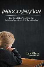 Indoctrination: How 'useful Idiots' Are Using Our Schools To Subvert American...