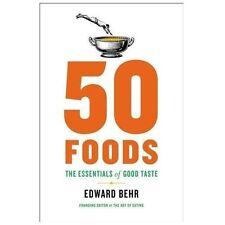 50 Foods: The Essentials of Good Taste - Good - Behr, Edward - Hardcover