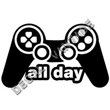 Gaming All Day Vinyl Sticker Decal Video Games Controller - Choose Size & Color