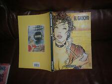 EL GAUCHO - HUGO PRATT (CORTO MALTESE) MANARA (LE DECLIC) EDITION ORIGINALE