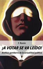 ¡a Votar Se Va Leído! : Análisis Gamberro de la Actualidad Política by F....