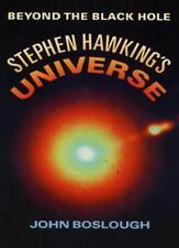 Stephen Hawking's Universe: Beyond The Black Hole,John Boslough