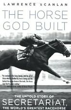 The Horse God Built: The Untold Story of Secretariat : Scanlan : New Softcover @