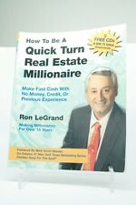 How to Be a Quick Turn Real Estate Millionaire: Make Fast Cash with No Money, C