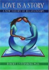 Love Is a Story : A New Theory of Relationships by Robert J. Sternberg (1999,...