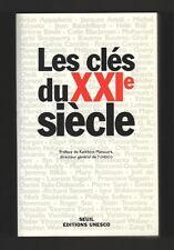 █ Jérôme Bindé LES CLES DU XXIe Siècle 2000 TBE 21ème █
