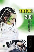 Tutor 2.0: Aplicaciones para entornos virtuales de aprendizaje (Spanish Edition)