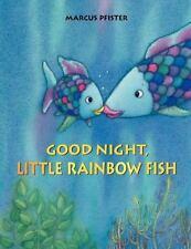 Rainbow Fish: Good Night, Little Rainbow Fish by Marcus Pfister (2012,...