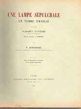 UNE LAMPE SEPULCRALE EN VERRE EMAILLE - CHAPPEE - LIBRAIRIE ORIENTALISTE 1931