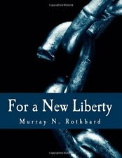 For a New Liberty : The Libertarian Manifesto by Murray N. Rothbard (Paperback)