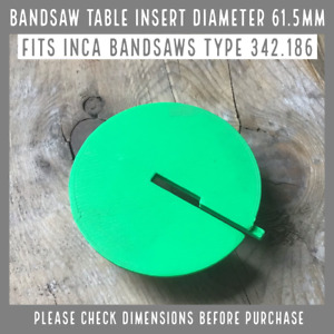 Bandsaw Table Insert - INCA Type 342.186 Diameter 61.5mm