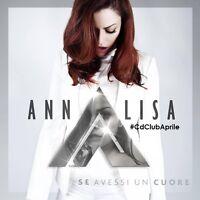 Annalisa - Se avessi un cuore CD (new album/sealed) Sanremo 2016