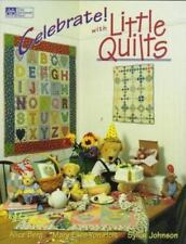 Celebrate! With Little Quilts by Berg, Von Holt & Johnson BRAND NEW Softcover