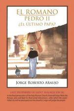 El Romano Pedro II �El �ltimo Papa? by Jorge Roberto Araujo (2013, Paperback)