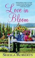 Love in Bloom: A Novel by Roberts, Sheila in Used - Like New