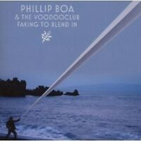 """PHILLIP BOA & THE VOODOOCLUB """"FAKING TO BLEND IN""""  CD NEU"""