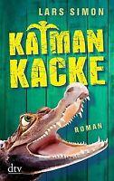 Kaimankacke: Roman von Simon, Lars | Buch | Zustand gut