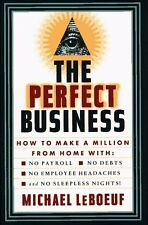 PERFECT BUSINESS: How to Make a Million from Home