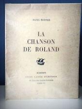 LA CHANSON DE ROLAND - PAR RAOUL MORTIER - EDITIONS UNION LATINE 1936