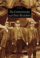 The Chesapeake and Ohio Railway [Images of Rail] [MD] [Arcadia Publishing]