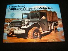 A SOURCE BOOK OF MILITARY WHEELED VEHICLES OLYSLAGER 1972 1st EDITION HARDBACK