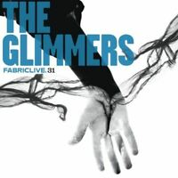 THE GLIMMERS fabriclive 31 (CD, mixed, 2006) house, electro, disco, fabric live,