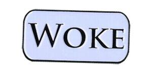 """Woke Lapel PIN - 1.25"""" x .60"""" E1030 by Yujean"""
