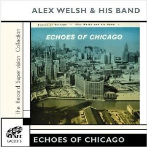 """""""Echoes of Chicago"""" Alex Welsh & His Band *EXCELLENT* 2005 CD"""
