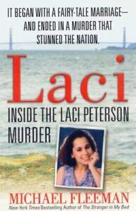 Laci : Inside the Laci Peterson Murder by Michael Fleeman