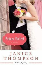 Picture Perfect: A Novel (Weddings by Design) by Thompson, Janice, Good Book