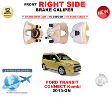 FOR FORD TRANSIT CONNECT Kombi FRONT RIGHT BRAKE CALIPER 2013> 1.6 EcoBoost TDCi