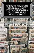 'a' LEVEL REVISION NOTES for KATE ATKINSON's 'WHEN WILL THERE BE GOOD NEWS?'...
