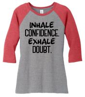 Inhale Confidence Exhale Doubt Ladies 3/4-Slv Raglan Motivational Workout Tee Z9