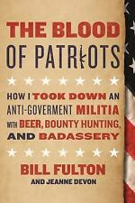 The Blood of Patriots: How I Took Down an Anti-Government Militia with Beer, Bou
