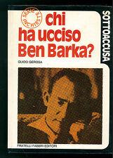 GEROSA GUIDO CHI HA UCCISO BEN BARKA FABBRI 1973 MAROCCO SERVIZI SEGRETI