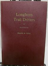 Longhorn Trail Drivers by King Frank M. Signed