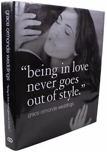 GRACE ORMONDE Weddings SIGNED Photo BOOK Being In Love Never Goes Out Of Style
