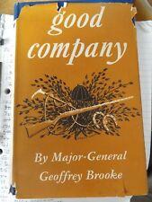 GOOD COMPANY BY MAJOR GENERAL GEOFFREY BROOKE 1954 HARDBACK BOOK