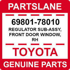 69801-78010 Toyota OEM Genuine REGULATOR SUB-ASSY, FRONT DOOR WINDOW, RH
