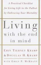 Living with the End in Mind; A Practical Checklist for Living Life to the Fulle