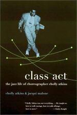 Class ACT: The Jazz Life of Choreographer Cholly Atkins (Paperback or Softback)
