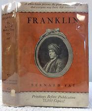 FRANKLIN, THE APOSTLE OF MODERN TIMES By Bernard Fay, 1929, Ben Franklin