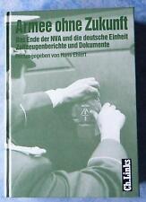 Armee ohne Zukunft Das Ende der NVA und die deutsche Einheit Zeitzeugenberichte
