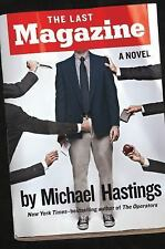 The Last Magazine : A Novel by Michael Hastings (2014, Hardcover)