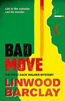 Bad Move: A Zack Walker Mystery #1 By Linwood Barclay