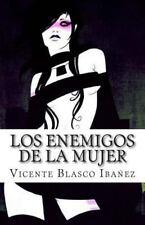 Los Enemigos de la Mujer by Vicente Blasco Ibañez (2014, Paperback)